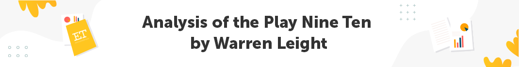 Analysis of the Play Nine Ten by Warren Leight
