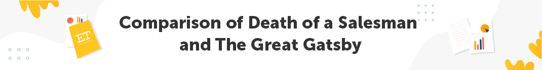 Comparison of Death of a Salesman and The Great Gatsby