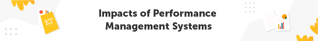 Impacts of Performance Management Systems